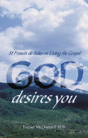 9781856073431: God Desires You: St Francis De Sales on Living the Gospel