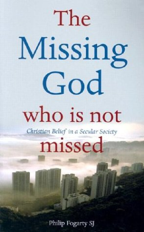 The Missing God--Who is Not Missed: Christian: Philip Fogarty