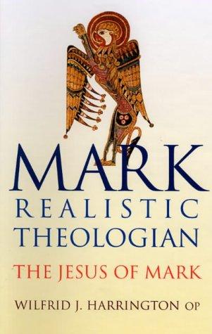 Mark: Realistic Theologian: The Jesus of Mark (9781856073905) by Wilfrid Harrington