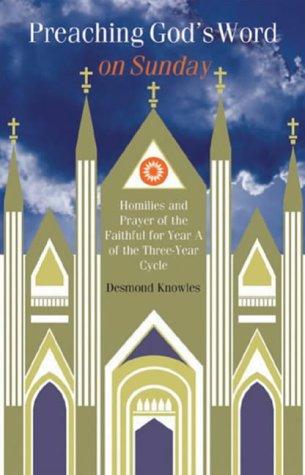 desmond knowles - preaching gods word sunday homilies - AbeBooks