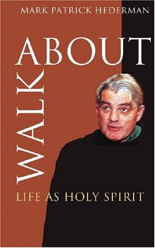 Walkabout: Life as Holy Spirit: Mark Patrick Hederman