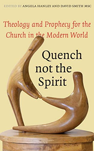Quench Not the Spirit: Theology and Prophecy: Angela Hanley