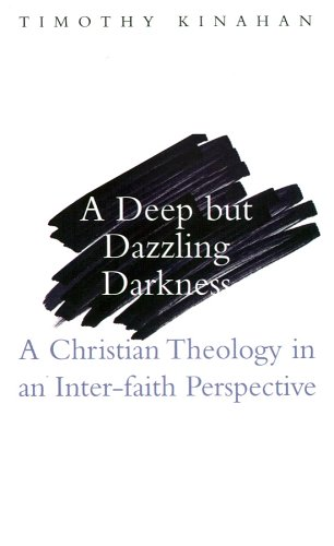 9781856075008: A Deep but Dazzling Darkness: A Christian Theology in an Inter-Faith Perspective