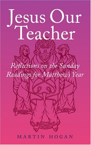 9781856075862: Jesus Our Teacher: Reflections on the Sunday Readings for Matthew's Year