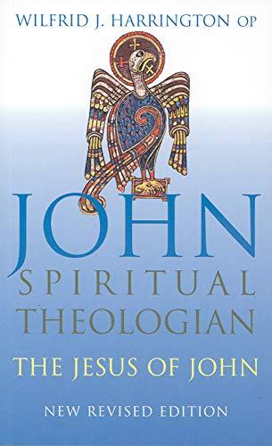 John: Spiritual Theologian: The Jesus of John (9781856075947) by Harrington, Wilfrid