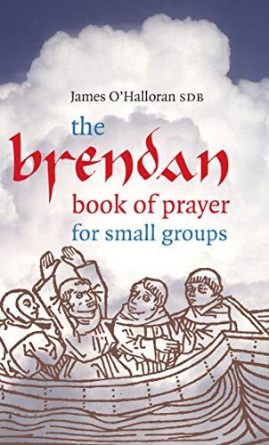 The Brendan Book of Prayer for Small Groups: James O'Halloran SDB
