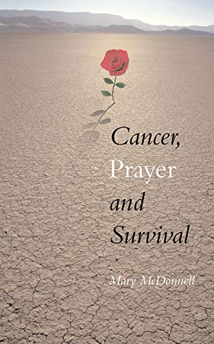 9781856076395: Cancer, Prayer and Survival