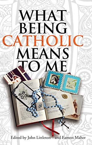 9781856076753: What Being Catholic Means to Me