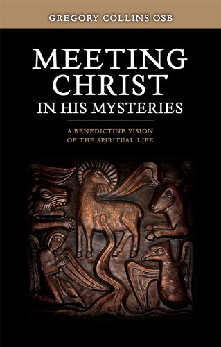9781856076821: Meeting Christ in His Mysteries: A Benedictine Vision of the Spiritual Life