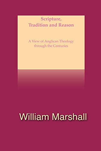 9781856077002: Scripture, Tradition and Reason: A Selective View of Anglican Theology Through the Centuries