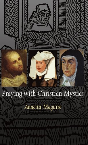 Praying with Christian Mystics: Annetta Maguire