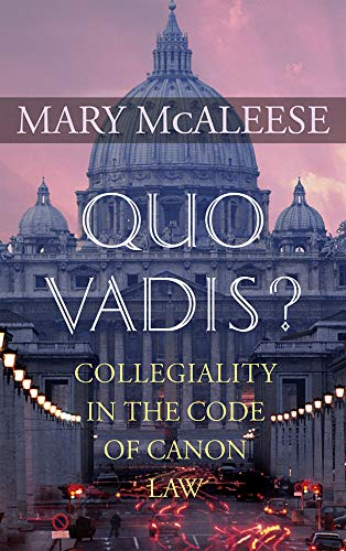 9781856077866: Quo Vadis?: Collegiality in the Code of Canon Law