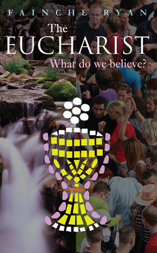9781856077880: The Eucharist: What Do We Believe?