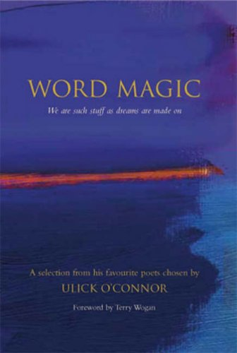 Word Magic: A Personal Selection: O'Connor, Ulick