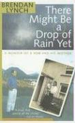 There Might be a Drop of Rain Yet (9781856079372) by Brendan Lynch