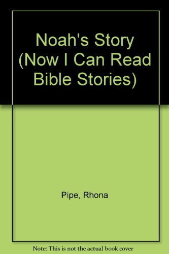 9781856080743: Noah's Story (Now I Can Read Bible Stories)