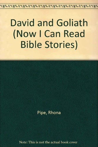 David and Goliath (Now I Can Read Bible Stories): Pipe, Rhona