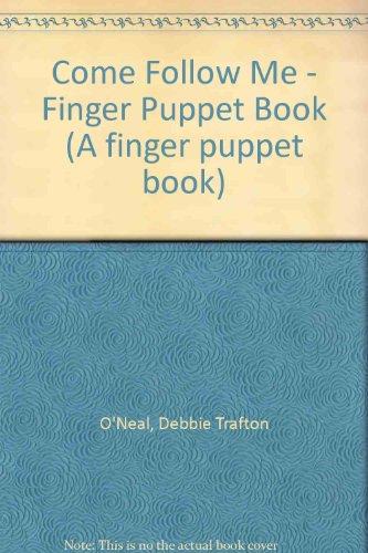 9781856080989: Come Follow Me - Finger Puppet Book (A finger puppet book)