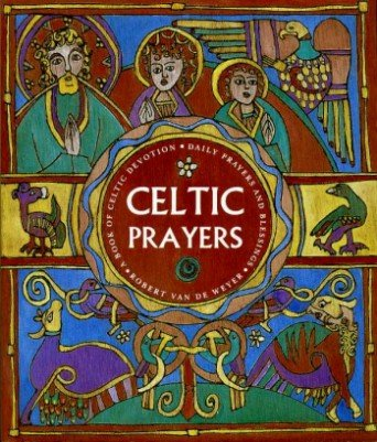 9781856082815: Celtic Prayers: A Book of Celtic Devotion, Daily Prayers and Blessings
