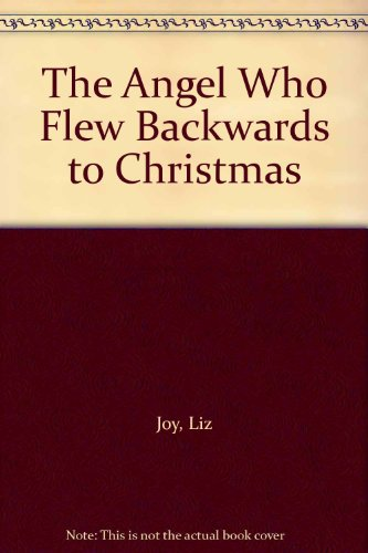 9781856083034: The Angel Who Flew Backwards to Christmas