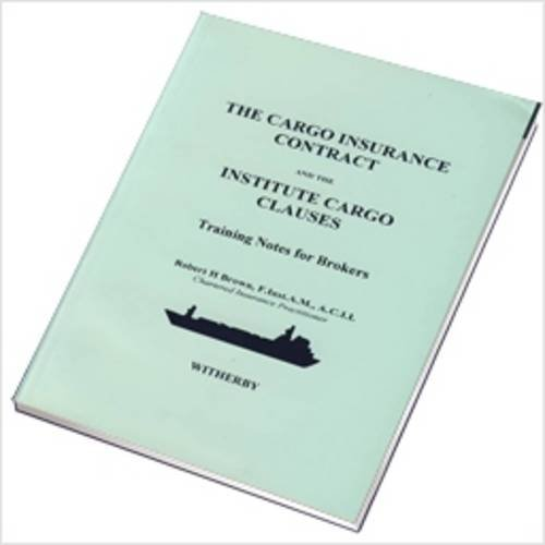 9781856090858: The Cargo Insurance Contract and the Institute Cargo Clauses (Training Notes for Brokers)