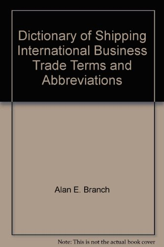 9781856090865: Dictionary of Shipping International Business Trade Terms and Abbreviations