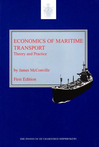 Economics of Maritime Transport: Theory and Practice: James McConville
