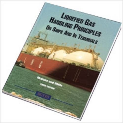 Liquefied Gas Handling Principles on Ships and: White, Barry, McGuire,