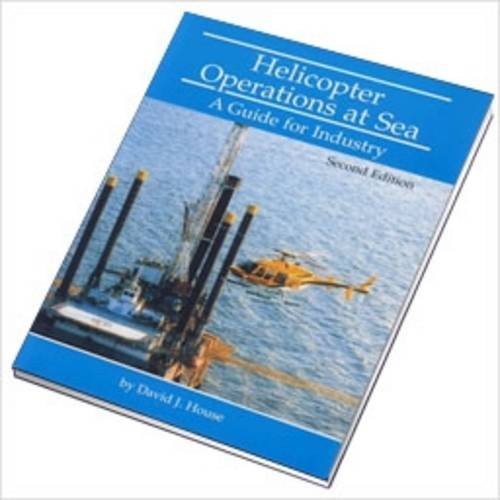 9781856091688: Helicopter Operations at Sea: a Guide for Industry