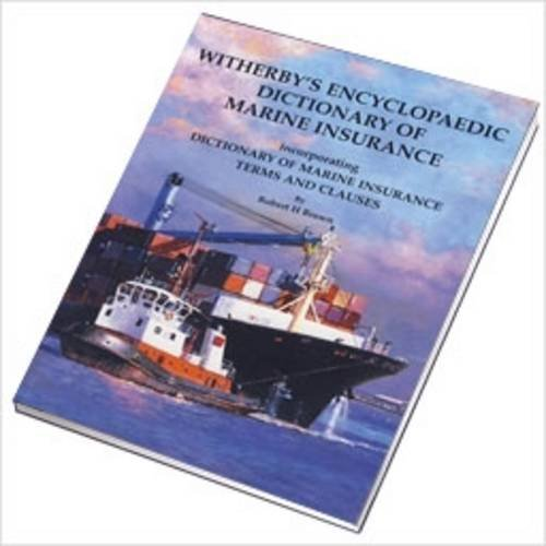 9781856092227: Witherbys Encyclopaedic Dictionary of Marine Insurance: Dictionary of Marine Insurance Terms and Clauses