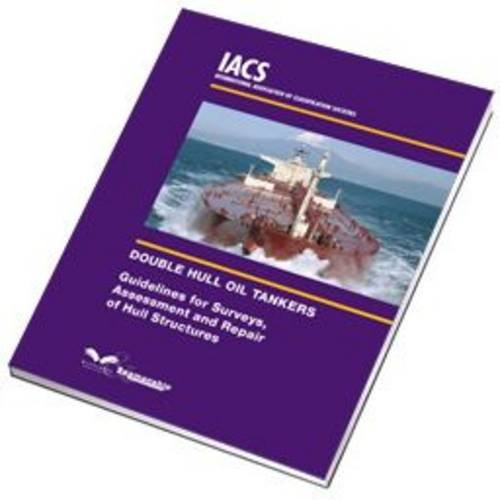 9781856093491: Double Hull Oil Tankers: Guidelines for Surveys, Assessment and Repair of Hull Structures