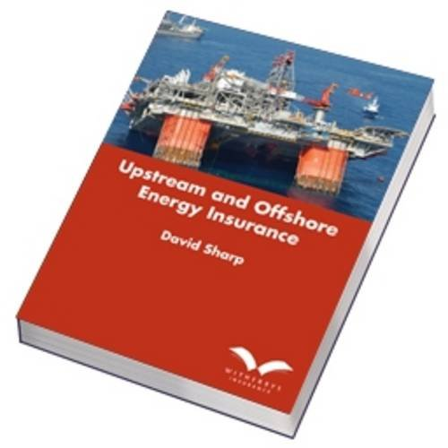 9781856093514: Upstream and Offshore Energy Insurance