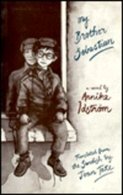 My Brother Sebastian (Unesco Collection of Representative Works. European Series): Annika Idstrom