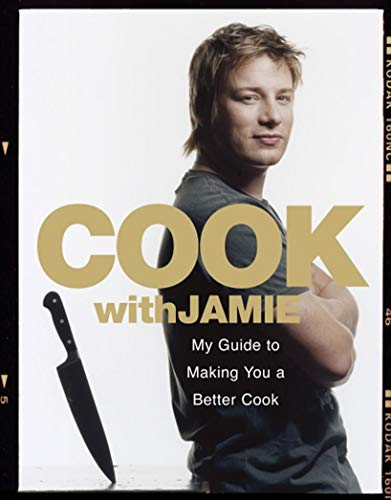 9781856130004: Cook with Jamie: My Guide to Making You a Better Cook