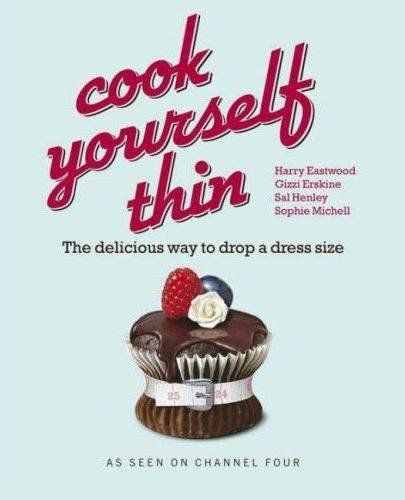 9781856131506: Cook Yourself Thin: The Delicious Way to Drop a dress Size