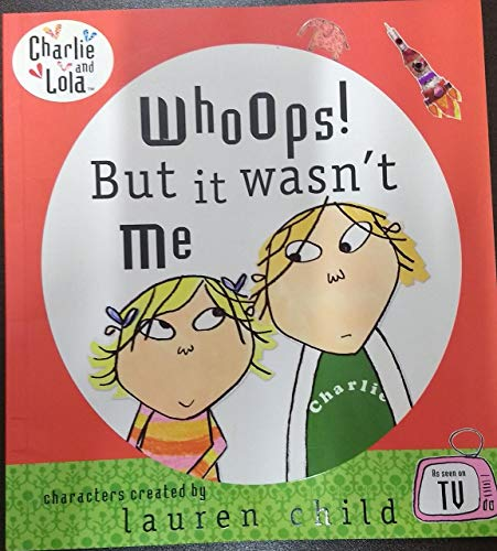 9781856131834: Whoops But it Wasn't Me (Charlie and Lola)