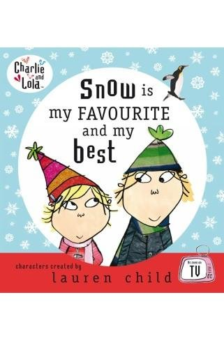 9781856131858: Snow is my favourite and my best (Charlie and Lola)