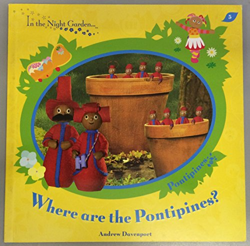 9781856131940: Where are the Pontipines? (In the Night Garden)