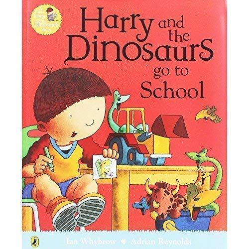 Harry and the Dinosaurs Go to School: Whybrow, Ian