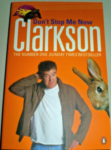 9781856132602: [ DON'T STOP ME NOW BY CLARKSON, JEREMY](AUTHOR)PAPERBACK