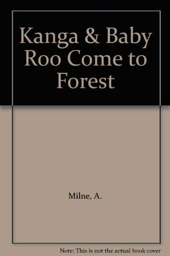 Kanga & Baby Roo Come to Forest: Milne, A.