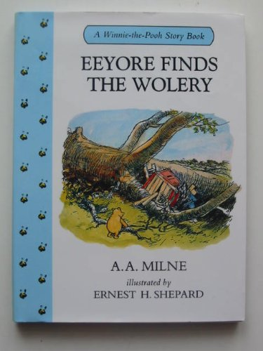 Eeyore Finds the Wolery SF: Milne, A.
