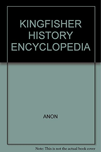 9781856135122: The Kingfisher History Encyclopedia