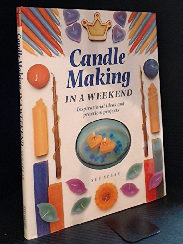 9781856135535: Candle Making in a Weekend: Inspirational Ideas and Practical Projects