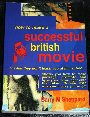9781856166164: How to Make a Successful British Movie