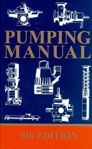 Pumping Manual, Ninth Edition: Dickenson, T.C.