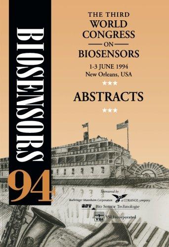 The Third World Congress on Biosensors Abstracts: Abstracts Abstracts