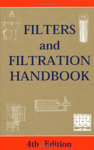 Filters and Filtration Handbook, Fourth Edition: Dickenson, T.Christopher