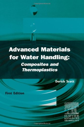 Advanced Materials for Water Handling: Composites and Thermoplastics (Hardback): D. V. Scott