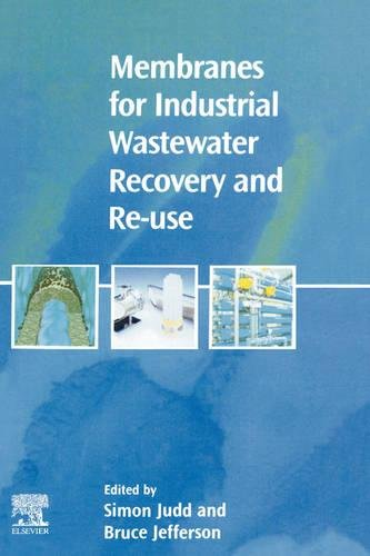 9781856173896: Membranes for Industrial Wastewater Recovery and Re-use